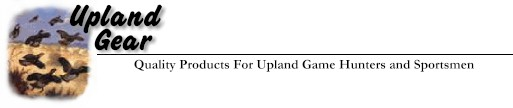 Upland Gear - Quality Products for Upland Bird Hunters and Sportsmen
